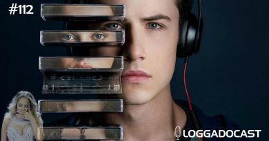 LoGGadoCast | #112 – The Elusive 13 Reasons Why