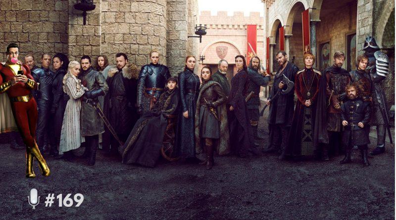 LoGGadoCast | #169 – Game of Thrones, Shazam, Killing Eve, Special e Muito Mais