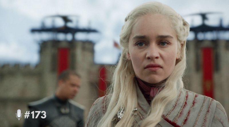 LoGGadoCast | #173 – Game of Thrones, De Férias com o Ex, Chambers, Dead to Me e Muito Mais